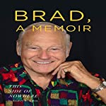 Brad, a Memoir: This Side of Nowhere | Bradley W. Kuhns