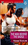 img - for Man Behind The Badge (March Madness) (Silhouette Intimate Moments) book / textbook / text book