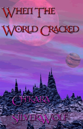 E-book - When The World Cracked by Ch'kara SilverWolf