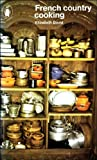 French Country Cooking (0140460438) by David, Elizabeth