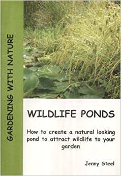Wildlife Ponds How To Create A Natural Looking Pond To