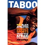 Taboo: Why Black Athletes Dominate Sports And Why We're Afraid To Talk About It ~ Jon Entine