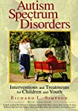 Autism Spectrum Disorders: Interventions and Treatments for Children and Youth
