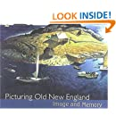 Picturing Old New England: Image and Memory