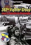 362nd Fighter Group: Dans la Bataille de Normandie
