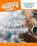 The Complete Idiot's Guide to Meeting & Event Planning, 2ndEdition