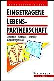 Eingetragene Lebenspartnerschaft - Unterhalt - Finanzen - Erbrecht - Karin Susanne Delerue