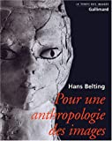 echange, troc Hans Belting - Pour une anthropologie des images