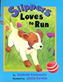 Slippers Loves to Run (0525476482) by Clements, Andrew