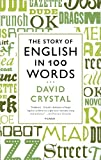 The Story of English in 100 Words (125002420X) by Crystal, David