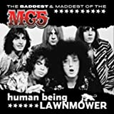 Human Being Lawnmower: Baddest & Maddest of Mc5