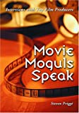 img - for Movie Moguls Speak: Interviews with Top Film Producers book / textbook / text book