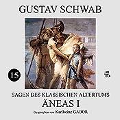 Äneas I (Sagen des klassischen Altertums 15) | Gustav Schwab