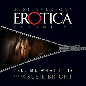 The Best American Erotica, Volume 7: Tell Me What It Is Audiobook