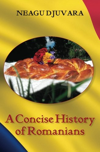 A Concise History of Romanians