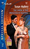 The Sheik & The Princess in Waiting (Desert Rogues, No. 7) (0373246064) by Mallery, Susan