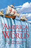To America and Around the World: The Logs of Christopher Columbus and Ferdinand Magellan (0828319928) by Columbus, Christopher