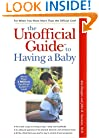 The Unofficial Guide to Having a Baby