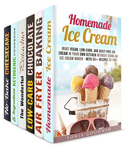Homemade Easy Desserts (6 in 1): Ice Cream, Cakes and Other Dessert Recipes for Your and Your Kids (Artisanal Desserts) by Sonia Goodwin, Thelma Barnes, Peggy Carlson, Elena Chambers, Elsa Griffin, Lea Bosford
