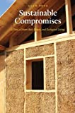 img - for Sustainable Compromises: A Yurt, a Straw Bale House, and Ecological Living (Our Sustainable Future) by Boye BS MA, Alan (2014) Paperback book / textbook / text book