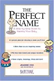 img - for The Perfect Name: A Step-by-Step Guide to Naming Your Baby book / textbook / text book