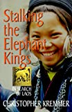 Stalking the Elephant Kings: In Search of Laos (Latitude 20 Books) (0824820215) by Kremmer, Christopher