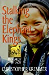 Stalking the Elephant Kings: In Searc...
