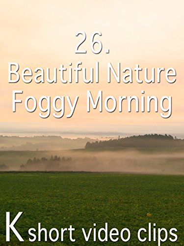 Clip: 26.Beautiful Nature--Foggy Morning