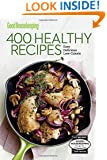 Good Housekeeping 400 Healthy Recipes: Easy * Delicious * Low-Calorie (Good Housekeeping Cookbooks)