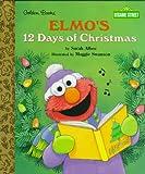 Elmo's 12 Days of Christmas (0307160955) by Sarah Albee