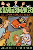 4 1/2 Friends and the Disappearing Bio Teacher