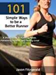 101 Simple Ways to be a Better Runner...