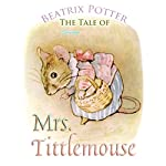 The Tale of Mrs. Tittlemouse | Beatrix Potter