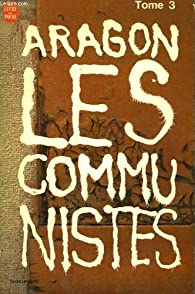Le Monde r�el (5) : Les Communistes (t. 3) par Louis Aragon