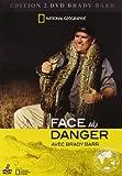 echange, troc Face u danger avec brady barr (national geographic)