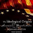 The Ideological Origins of the American Revolution Hörbuch von Bernard Bailyn Gesprochen von: Tom Perkins