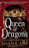 Queen of Dragons (Drakon #3) (0553588060) by Abe, Shana