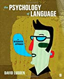 img - for The Psychology of Language: An Integrated Approach book / textbook / text book