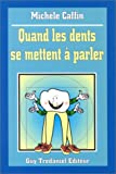 echange, troc Michèle Caffin - Quand les dents se mettent à parler