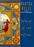 Wheel of the Infinite (0380973359) by Wells, Martha