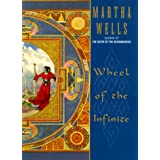 Wheel of the Infiniteby Martha Wells