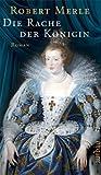 Die Rache der Königin: Roman