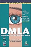 DMLA (D�g�n�rescence maculaire li�e � l'�ge) : Guide � l'usage des patients et de leur entourage