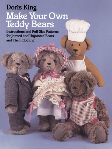 Make Your Own Teddy Bears: Instructions and Full-Size