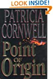 Point of Origin (Kay Scarpetta) (A Scarpetta Novel)