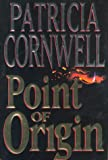 POINT OF ORIGIN (0316644404) by PATRICIA CORNWELL