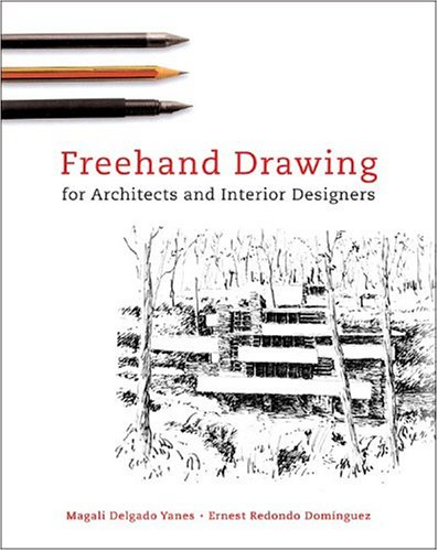Freehand Drawing For Architects and Interior Designers, Delgado Yanes, Magali; Redondo Dominguez, Ernest
