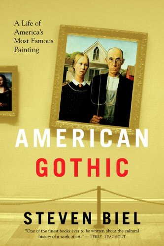 American Gothic: A Life of American's Most Famous Painting