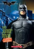 Batman Begins: The Junior Novel (0439725097) by Lerangis, Peter