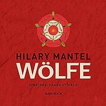 Wölfe Hörbuch von Hilary Mantel Gesprochen von: Frank Stöckle